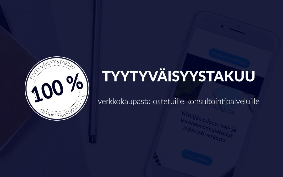 100 % Tyytyväisyystakuu verkkokaupasta ostetuille konsultointipalveluille